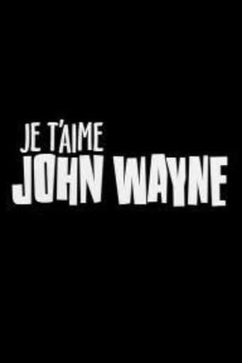 Poster of Je t'aime John Wayne