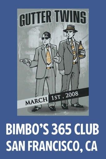 Gutter Twins: Live At Bimbo's 365 Club, San Francisco, CA 2008-03-01