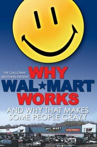 Why Wal-Mart Works: And Why That Drives Some People C-r-a-z-y