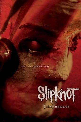 Slipknot: Sicnesses - Live at Download