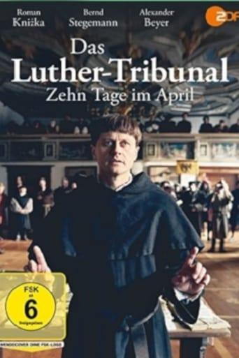 Poster of Das Luther-Tribunal - Zehn Tage im April