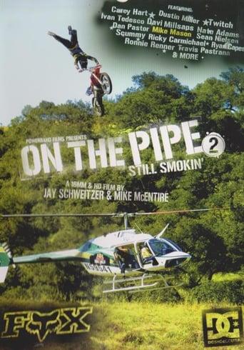 On the Pipe 2 - Still smokin