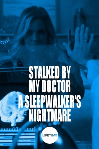 Watch Stalked by My Doctor: A Sleepwalker's Nightmare Online Free Putlocker