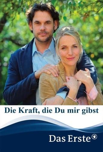 Die Kraft, die Du mir gibst - TV-Film / 2014 / ab 0 Jahre
