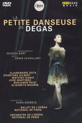 Poster of La Petite Danseuse de Degas - Patrice Bart, Clairemarie Osta, Corps de Ballet de l'Opéra national de Paris