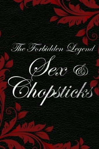 The Forbidden Legend: Sex & Chopsticks