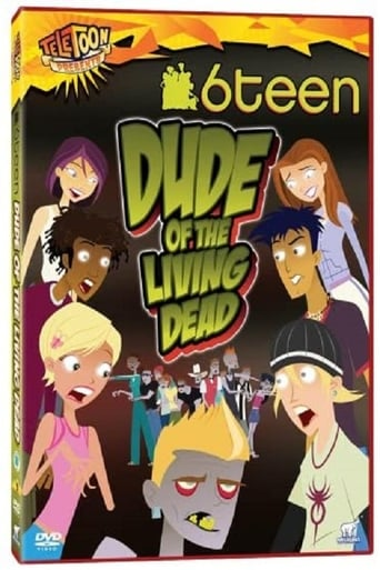 6Teen: Dude of the Living Dead poster