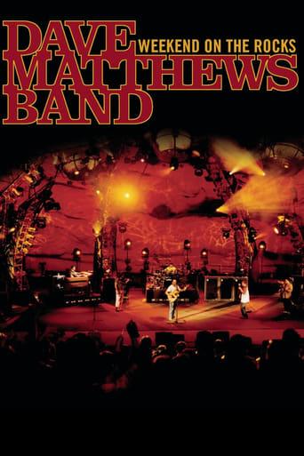 Dave Matthews Band: Weekend On The Rocks