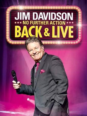 Watch Jim Davidson: No Further Action - Back & Live Free Movie Online