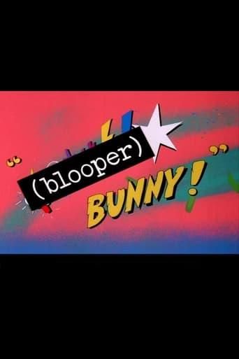 (Blooper) Bunny!