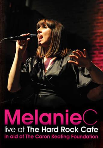 Melanie C: Live at the Hard Rock Cafe