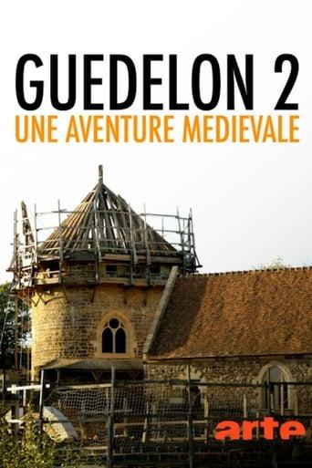 Watch Guédelon II. Une aventure médiévale Free Online Solarmovies