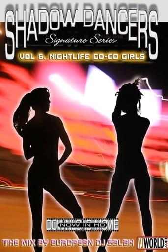 Shadow Dancers: Vol. 6: Nightlife Go Go Girls