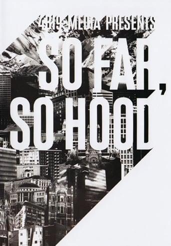 So Far So Hood