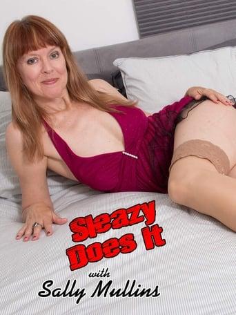 Watch Sleazy Does It with Sally Mullins Online Free Putlocker