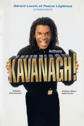 Anthony Kavanagh - Kavanagh !