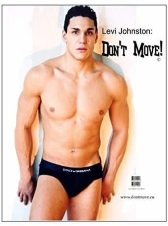Levi Johnston: Don't Move! Movie Poster