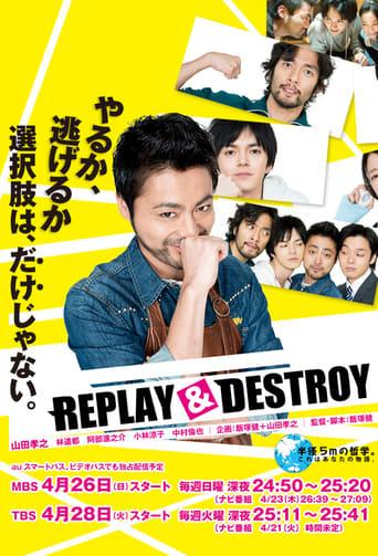 Capitulos de: Replay & Destroy