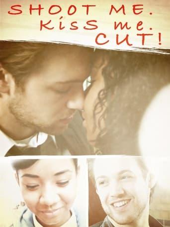 Shoot Me. Kiss Me. Cut!