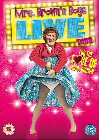 Watch Mrs. Brown's Boys Live Tour: For the Love of Mrs Brown Full Movie Online Putlockers
