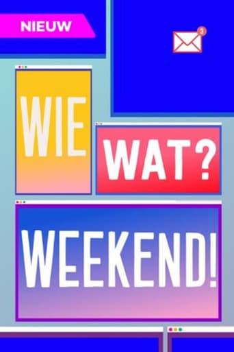 Wie? Wat? Weekend!