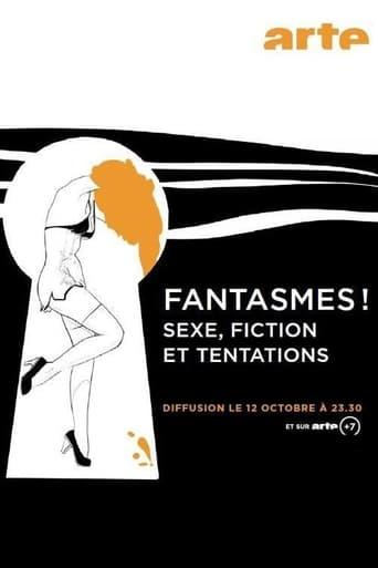 Poster of Fantasmes! - Sexe, Fiction et Tentations
