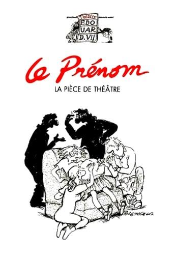 Le Prénom : la pièce de théâtre