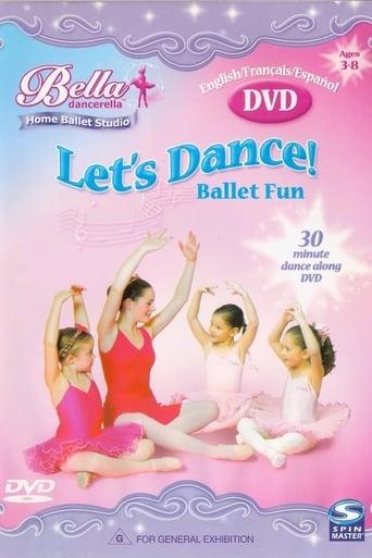 Bella Dancerella: Let's Dance! Ballet Fun