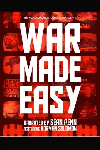 War Made Easy: How Presidents & Pundits Keep Spinning Us to Death