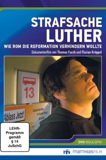 Strafsache Luther – Wie Rom die Reformation verhindern wollte - 2014 / ab 0 Jahre