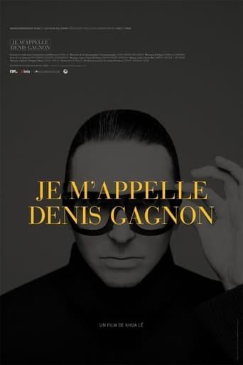 Je m'appelle Denis Gagnon