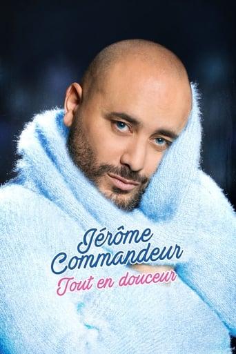 Jérôme Commandeur - tout en douceur Movie Poster
