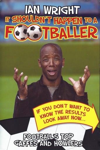 Watch Ian Wright - It Shouldn't Happen To A Footballer 2006 full online free