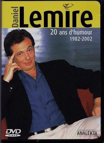 Daniel Lemire : 20 ans d'humour 1982-2002