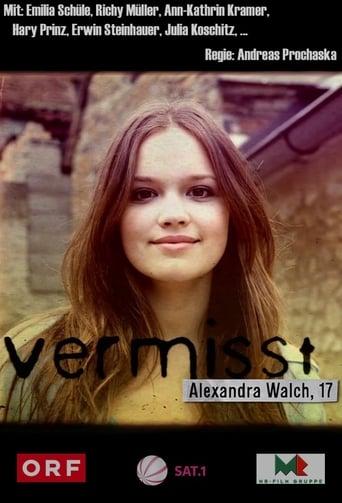 Vermisst - Alexandra Walch, 17 - Thriller / 2011 / ab 0 Jahre