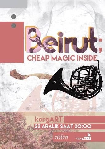 Beirut - Cheap Magic Inside