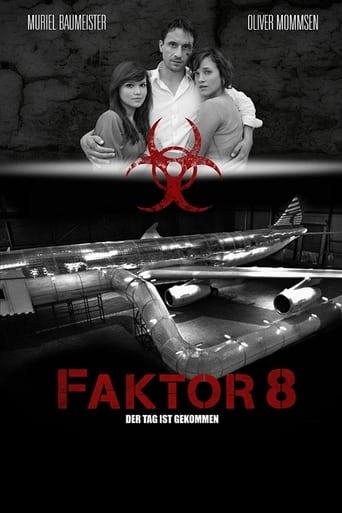 Faktor 8 – Der Tag ist gekommen - TV-Film / 2009 / ab 0 Jahre