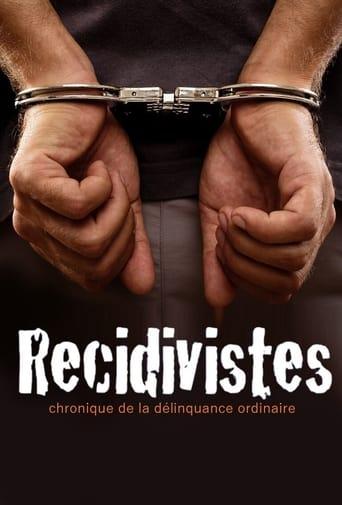 Récidivistes, chronique de la délinquance ordinaire