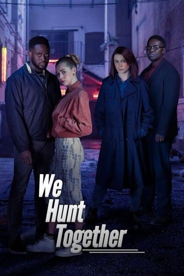 Regarder We Hunt Together Saison 1 en Streaming