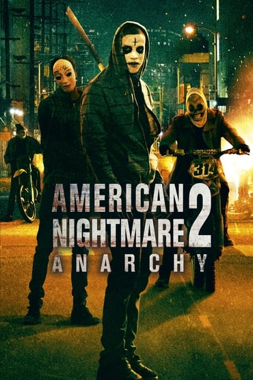 Regarder American Nightmare 2: Anarchy en Streaming