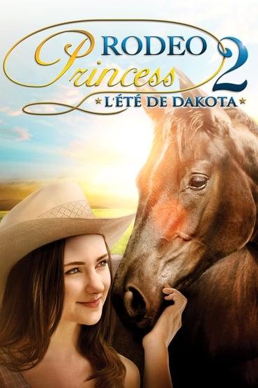 Regarder Rodeo Princess 2: L'Eté de Dakota en Streaming