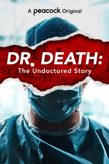 Dr. Death: The Undoctored Story