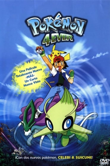 Pokémon 4Ever: Celebi, la voz del bosque (2001)