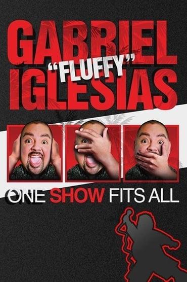 """Gabriel """"Fluffy"""" Iglesias: One Show Fits All (2019)"""