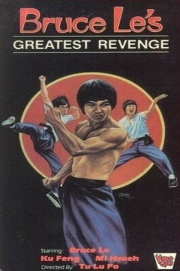 Bruce Le's Greatest Revenge