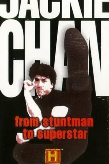 Jackie Chan – From Stuntman to Superstar
