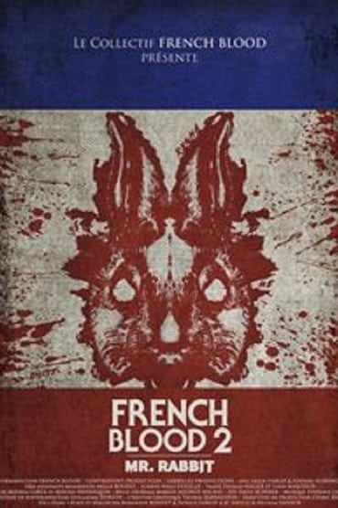 French Blood 2 - Mr. Rabbit