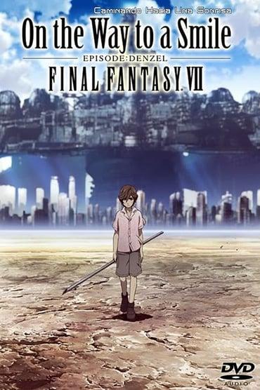 Final Fantasy VII: On the Way to a Smile – Episode Denzel