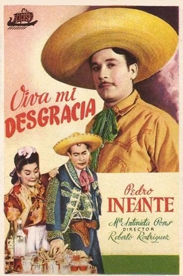 ¡Viva mi desgracia! (1944)