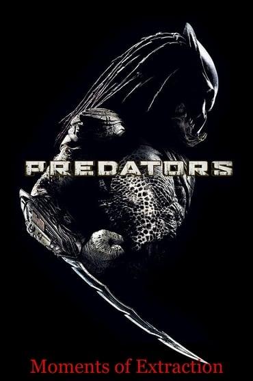 Predators: Moments of Extraction